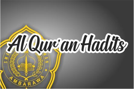 Al Qur'an Hadits Kelas XII