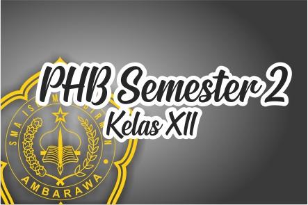 PHB Semester 2 Kelas XII Tahun Pelajaran 2020/2021